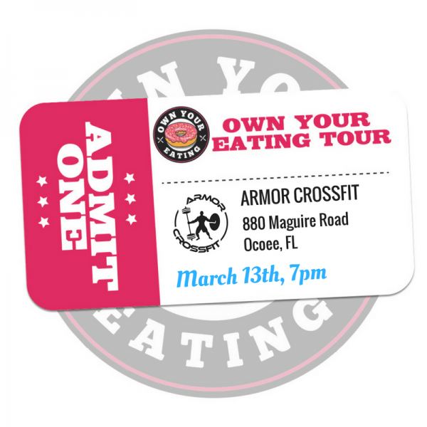 Own Your Eating Seminar - Armor CrossFit March 13th @ 7:00PM