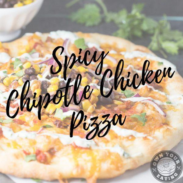 Spicy Chipotle Chicken Pizza with Cauliflower Crust [Recipe]