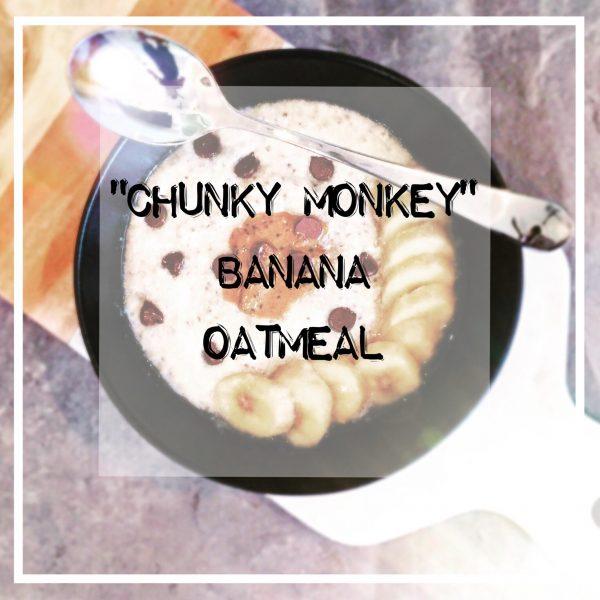 Chunky Monkey High Protein Oatmeal [Recipe]