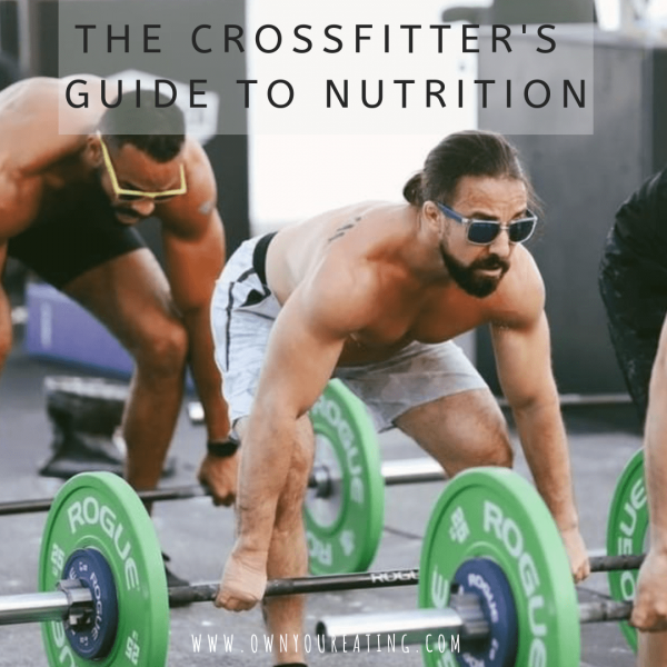 The CrossFitter's Guide to Nutrition