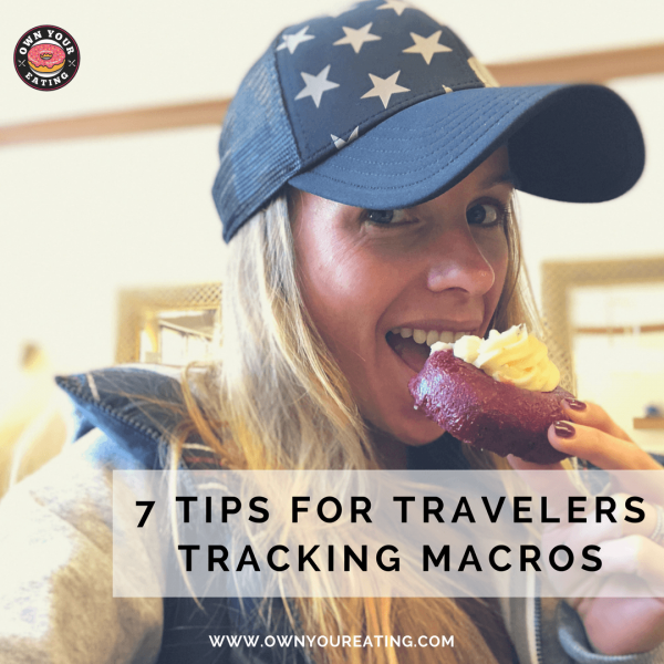 Eating Out & Losing Weight | 7 Tips for Travelers Tracking Macros