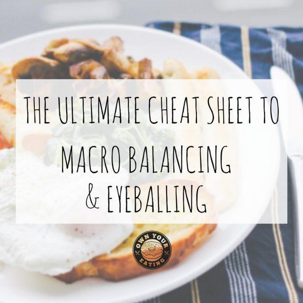 The Ultimate Cheat Sheet to Macro Balancing and Eyeballing