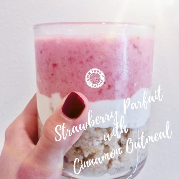 Strawberry Parfait with Cinnamon Oatmeal [Recipe]