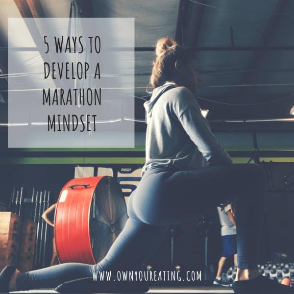 5 Ways to Develop a Marathon Mindset