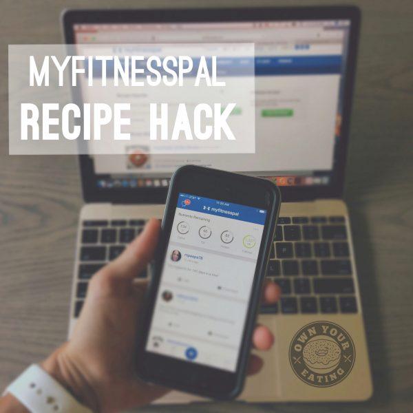 MyFitnessPal Hacks – Adding Recipes [Video Tutorial]