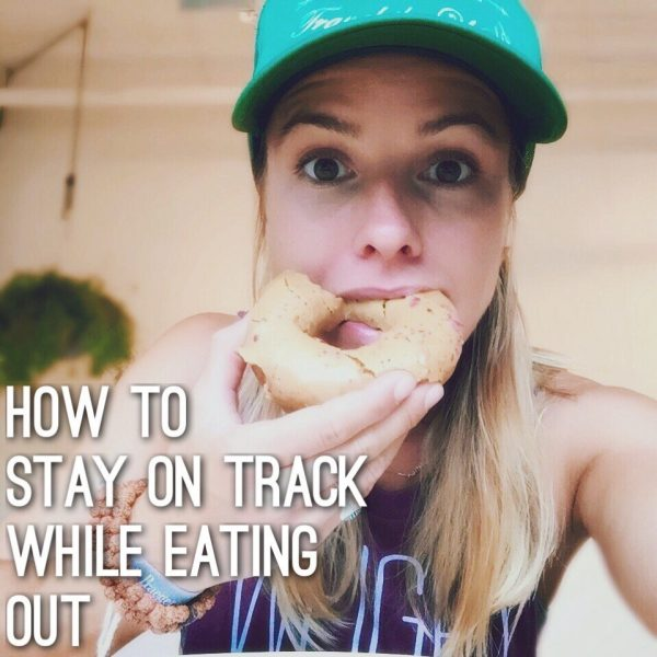 How To Stay On Track Whilst Eating Out