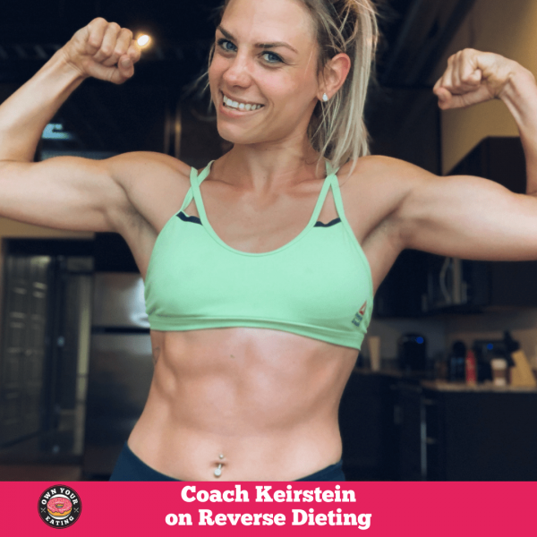 Keirstein Patt – Reverse Dieting Progress