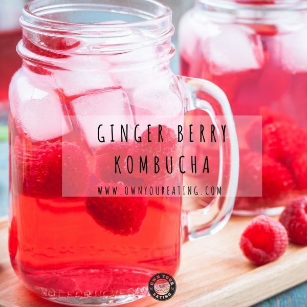 Ginger Berry Kombucha [Recipe]