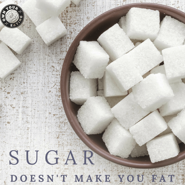 Sugar Doesn't Make You Fat – Separating Food Fact from Fiction