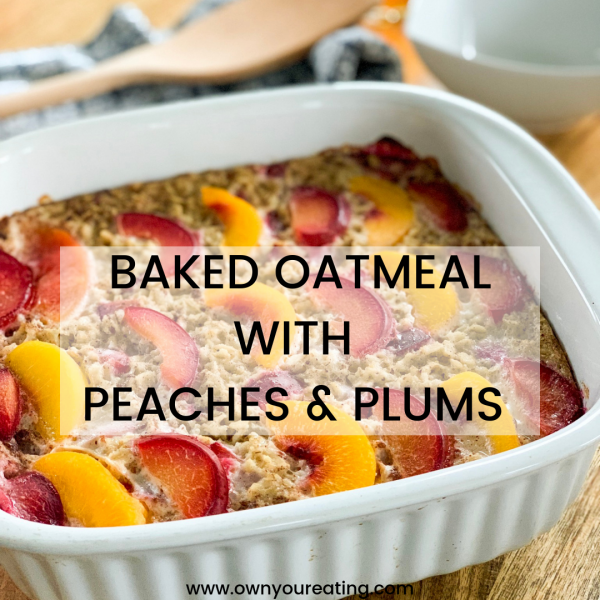 Baked Oatmeal with Peaches & Plums [Recipe]