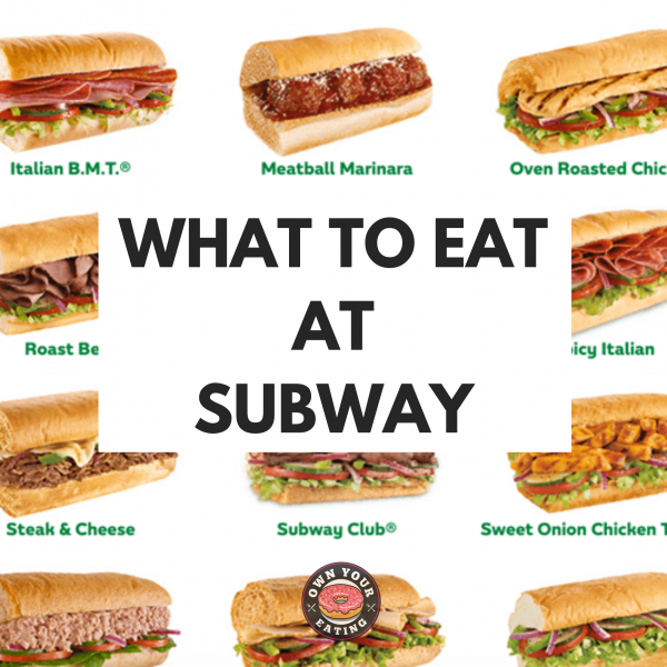 9 Healthy Picks at Subway Nutritionist Approved!
