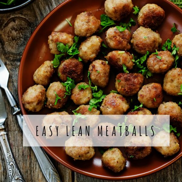 Easy Lean Meatballs [Recipe]