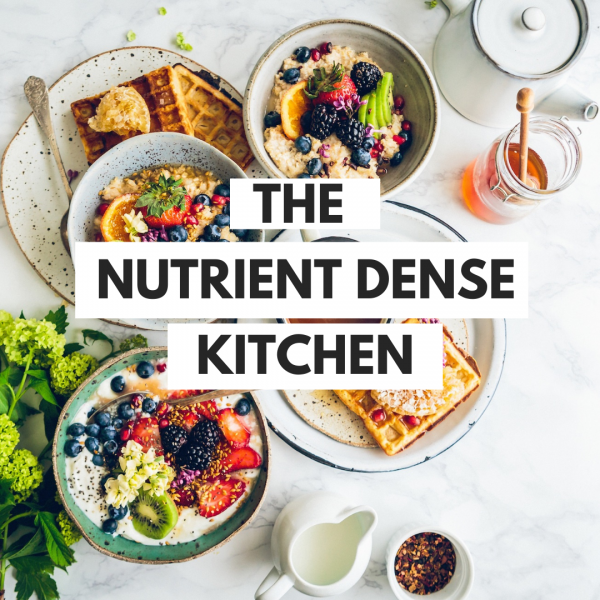 The Nutrient Dense Kitchen – on a Shoestring